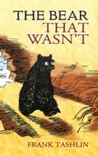 The Bear That Wasn't eBook by Frank Tashlin
