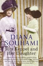 Mrs Keppel and Her Daughter ebook by Diana Souhami