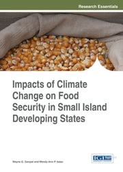 Impacts of Climate Change on Food Security in Small Island Developing States ebook by Wayne G. Ganpat,Wendy-Ann P. Isaac