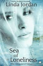 Sea of Loneliness ebook by Linda Jordan