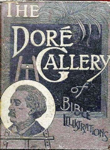 The Dore Gallery Of Bible Illustrations Complete Ebook By Gustave