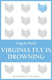 Virginia Fly is Drowning ebook by Angela Huth