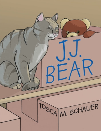 J. J. Bear ebook by Tosca M. Schauer