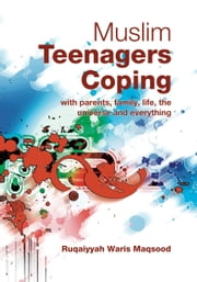 Muslim Teenagers Coping ebook by Ruqaiyyah Waris Maqsood