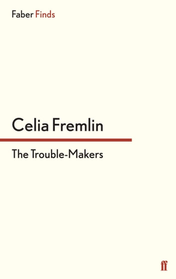 The Trouble-Makers eBook by Celia Fremlin