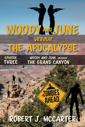 Woody and June versus the Grand Canyon ebook by Robert J. McCarter