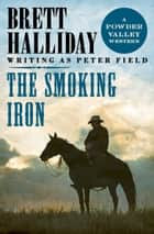 The Smoking Iron ebook by Brett Halliday