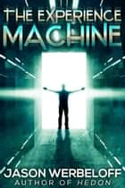 The Experience Machine: A Metaphysical Horror ebook by Jason Werbeloff