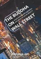 Buddha on Wall Street ebook by Vaddhaka Linn
