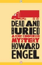 Dead and Buried ebook by Howard Engel
