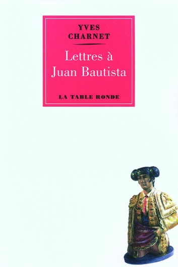 Lettres à Bautista ebook by Yves Charnet