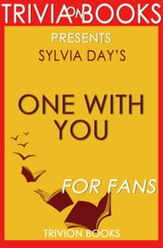 One with You A Crossfire Novel: by Sylvia Day (Trivia-On-Books) ebook by Trivion Books