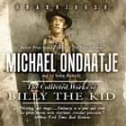 The Collected Works of Billy the Kid audiobook by Michael Ondaatje, Gabrielle de Cuir