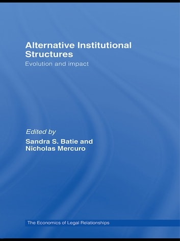 Alternative Institutional Structures - Evolution and impact ebook by