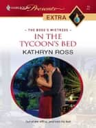 In the Tycoon's Bed eBook by Kathryn Ross