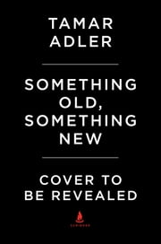 Something Old, Something New - Classic Recipes Reinvented ebook by Tamar Adler,Mimi Sheraton,Mindy Dubin