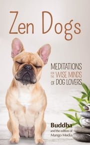 Zen Dogs ebook by Gautama Buddha