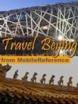 Travel Beijing, China: Illustrated Guide, Phrasebook And Maps (Mobi Travel)