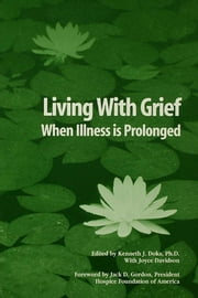Living With Grief - When Illness is Prolonged ebook by