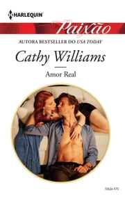 Amor Real - Harlequin Paixão - ed.470 ebook by Cathy Williams