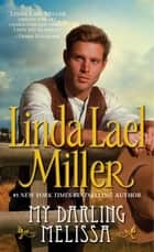 My Darling Melissa ebook by Linda Lael Miller