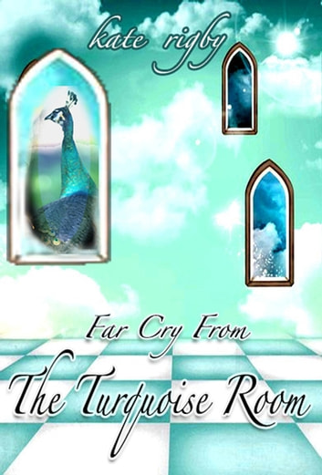 Far Cry From The Turquoise Room ebook by Kate Rigby