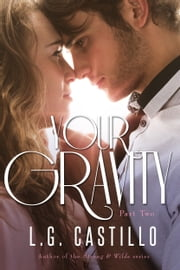 Your Gravity 2 ebook by L.G. Castillo