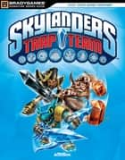 Skylanders Trap Team Signature Series Strategy Guide ebook by BradyGames
