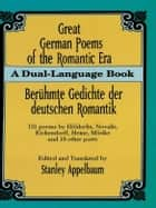 Great German Poems of the Romantic Era - A Dual-Language Book ebook by Stanley Appelbaum