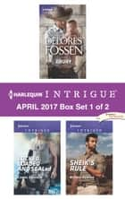 Harlequin Intrigue April 2017 - Box Set 1 of 2 - Drury\Locked, Loaded and SEALed\Sheik's Rule ebook by Delores Fossen, Carol Ericson, Ryshia Kennie