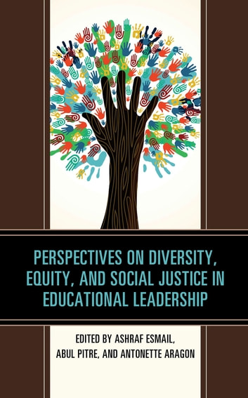 Perspectives on Diversity, Equity, and Social Justice in Educational Leadership ebook by
