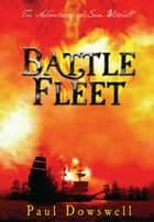 Battle Fleet - Adventures of a Young Sailor ebook by Paul Dowswell