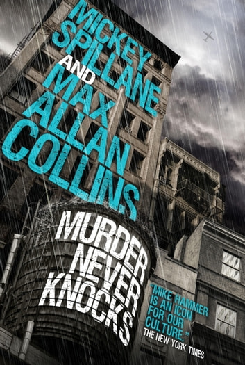 Mike Hammer - Murder Never Knocks ebook by Mickey Spillane,Max Allan Collins