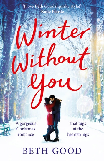 Winter Without You - The heartwarming and emotional read ebook by Beth Good