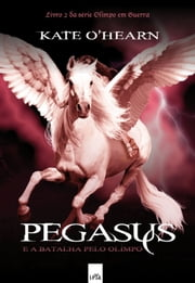 Pegasus e a batalha pelo Olimpo ebook by Kate O'hearn