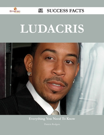 Ludacris 51 Success Facts - Everything you need to know about Ludacris ebook by Patricia Rodgers