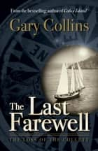 The Last Farewell - The Loss of the Collette ebook by Gary Collins