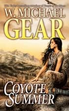 Coyote Summer ebook by W. Michael Gear