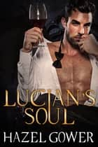 Lucian's Soul ebook by Hazel Gower