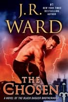 The Chosen ebook by A Novel of the Black Dagger Brotherhood