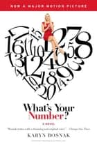 What's Your Number? ebook by Karyn Bosnak