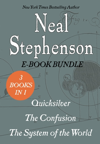 The Baroque Cycle - Quicksilver, The Confusion, and The System of the World ebook by Neal Stephenson