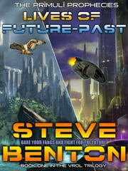 Lives of Future-Past ebook by Steve Benton