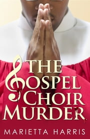 The Gospel Choir Murder ebook by Marietta Harris