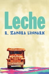 Leche ebook by R. Zamora Linmark