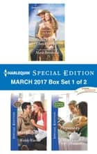 Harlequin Special Edition March 2017 Box Set 1 of 2 - Fortune's Second-Chance Cowboy\Kiss Me, Sheriff!\Pregnant by Mr. Wrong ebook by Marie Ferrarella, Wendy Warren, Rachael Johns