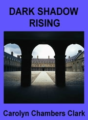 Dark Shadow Rising ebook by Carolyn Chambers Clark
