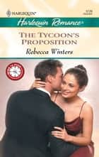 The Tycoon's Proposition ebook by Rebecca Winters