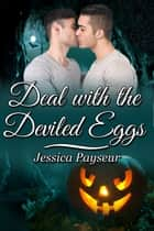 Deal with the Deviled Eggs ebook by Jessica Payseur