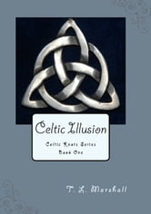 Celtic Illusion ebook by T.L. Marshall